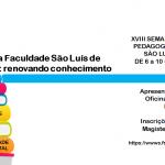 XVIII SEMANA ACADÊMICA DE PEDAGOGIA DA FACULDADE SÃO LUÍS DE FRANÇA